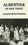 Tremblay, Michel: Albertine in Five Times