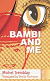 Tremblay, Michel: Bambi and Me