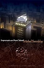 Impromptu on Nuns' Island by Michel Tremblay