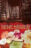 Tremblay, Michel: Birth of a Bookworm