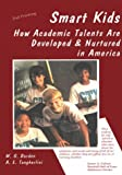 Durden, William G.: Smart Kids: How Academic Talents Are Developed and Nurtured in America