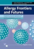 Ring, J.: Allergy Frontiers and Futures: Proceedings of the 24th Symposium of the Collegium Internationale Allergologicum