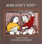Boy's Don't Knit by Janice Schoop