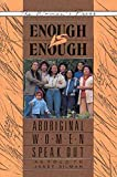 Silman, Janet: Enough Is Enough: Aboriginal Women Speak Out