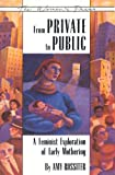Rossiter, Amy: From Private to Public: A Feminist Exploration of Early Mothering