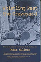 Whistling Past the Graveyard by Peter…