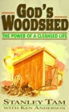 Anderson, Ken: God's Woodshed: The Power of a Cleansed Life
