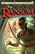 The Ransom by Mark Ammerman