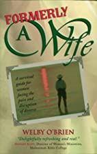 Formerly a Wife: A Survival Guide for Women…