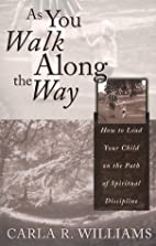 As You Walk Along the Way: How to Lead Your…