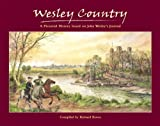 Richard Bewes: Wesley Country: A Pictorial History Based On John Wesley's Journal