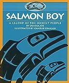 Salmon Boy: A Legend of the Sechelt People…