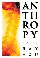 Anthropy by Ray Hsu