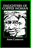 Cameron, Anne: Daughters of Copper Woman