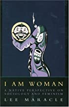 I Am Woman: A Native Perspective on…
