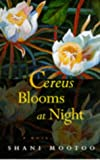 Mootoo, Shani: Cereus Blooms at Night