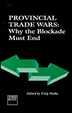 Provincial trade wars: Why the blockade must…