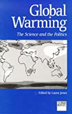 Global Warming the Science and the Politics:…