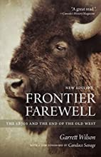 Frontier Farewell: The 1870s and the End of…
