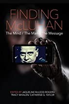 Finding McLuhan: The Mind / The Man / The…