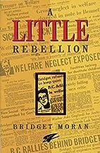 A Little Rebellion by Bridget Moran