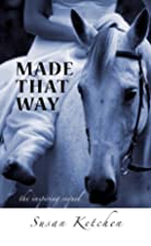 Made That Way by Susan Ketchen