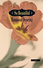 So Beautiful by Ramona Dearing