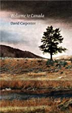 Welcome to Canada by David Carpenter