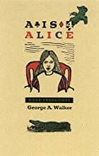 A Is for Alice by George A. Walker