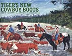 Tiger's New Cowboy Boots by Irene Morck