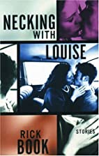 Necking with Louise by Rick Book