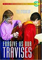 Forgive Us Our Travises (The Kids from…