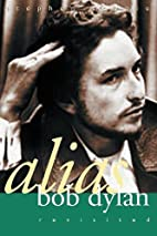 Alias Bob Dylan: Revisited (Non Fiction) by…