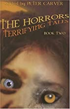 Horrors: Terrifying Tales Book 2 by Peter…