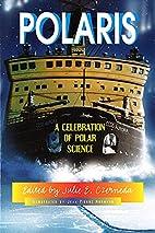 Polaris: A Celebration of Polar Science by…