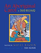 An Aboriginal Carol by David Bouchard