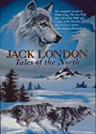 Jack London: Tales of the North by Jack…