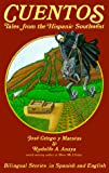 Jose Griego y Maestas: Cuentos: Tales from the Hispanic Southwest: Based on Stories Originally Collected by Juan B. Rael (English and Spanish Edition)