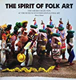 Glassie, Henry: The Spirit of Folk Art: The Girard Collection at the Museum of International Folk Art