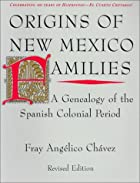 Origins of New Mexico Families: A Genealogy…