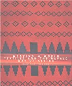 Weaving a World: Textiles and the Navajo Way…