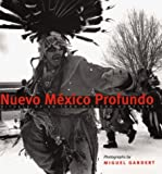 Lippard, Lucy R.: Nuevo Mexico Profundo: Rituals of an Indo-Hispano Homeland