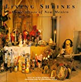 Cash, Marie Romero: Living Shrines: Home Altars of New Mexico