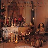 Lippard, Lucy R.: Living Shrines: Home Altars of New Mexico