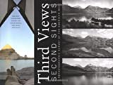 Mark Klett: Third Views, Second Sights: A Rephotographic Survey of the American West