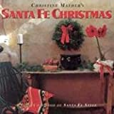 Mather, Christine: Christine Mather's Santa Fe Christmas