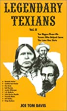 Legendary Texians, Vol. 2 by Joe Tom Davis