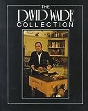 Wade, David: David Wade Collection