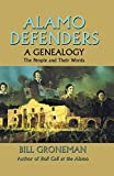 Groneman, Bill: Alamo Defenders: A Genealogy  The People and Their Words