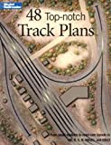 Hayden, Bob: 48 Top Notch Track Plans: From Model Railroader Magazine